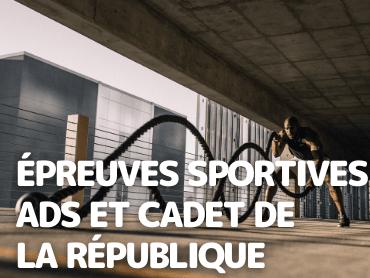 Épreuves Sportives ADS et Cadet de la République
