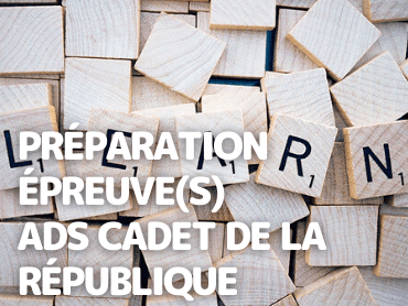 Préparation Épreuve(s) ADS Cadet de la République