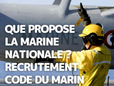 Que propose la Marine Nationale? Recrutement Code du marin